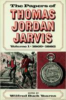 The Papers of Thomas Jordan Jarvis, Volume 1