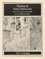 Mapping the NC Coast: Sixteenth-Century Cartography and the Roanoke Voyages (Paperback)