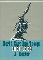 North Carolina Troops, 1861-1865: A Roster, Volume 18: Senior Reserves and Detailed Men (Hardback)