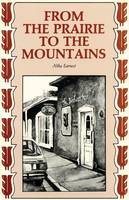 From the Prairie to the Mountains: A Memoir (Paperback)