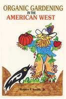 Organic Gardening in the American West