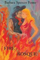 Fire in the Bosque