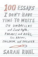 100 Essays I Don't Have Time to Write (Hardback)