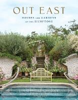 Out East: Houses and Gardens of the Hamptons (Hardback)