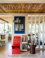 City of Angels: Houses and Gardens of Los Angeles (Hardback)