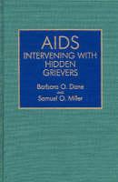 AIDS: Intervening with Hidden Grievers (Hardback)