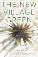 New Village Green: Living Light, Living Local, Living Large (Paperback)