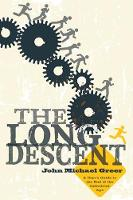 The Long Descent: A User's Guide to the End of the Industrial Age (Paperback)