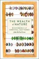 The Wealth of Nature: Economics as if Survival Mattered (Paperback)