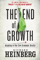 The End of Growth: Adapting to Our New Economic Reality (Paperback)