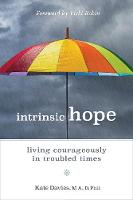 Intrinsic Hope: Living Courageously in Troubled Times (Paperback)