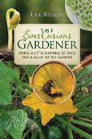 The Ever Curious Gardener: Using a Little Natural Science for a Much Better Garden (Paperback)