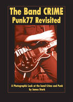 The Band Crime: Punk77 Revisited (Paperback)
