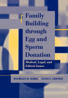 Family Building Through Egg and Sperm Donation: Medical, Legal and Ethical Issues (Paperback)