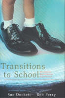 Transitions to School: Perceptions, expectations and experiences (Paperback)