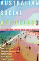 Australian Social Attitudes 2: Citizenship, Work and Aspirations (Paperback)