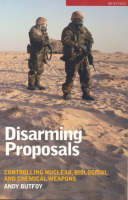 Disarming Proposals: Controlling Nuclear, Biological and Chemical Weapons - Briefings (Paperback)