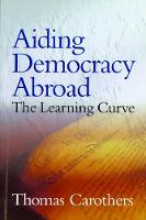 Aiding Democracy Abroad: The Learning Curve (Hardback)