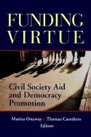 Funding Virtue: Civil Society Aid and Democracy Promotion (Paperback)