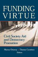 Funding Virtue: Civil Society Aid and Democracy Promotion (Hardback)