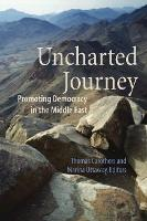 Uncharted Journey: Promoting Democracy in the Middle East (Paperback)