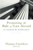 Promoting the Rule of Law Abroad: In Search of Knowledge (Paperback)