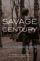 Savage Century: Back to Barbarism (Hardback)
