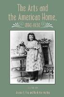 Arts And American Home: 1890-1930 (Paperback)