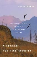 A Hunger for High Country: One Woman's Journey to the Wild in Yellowstone Country (Paperback)