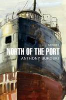 North of the Port (Hardback)