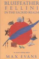 Bluefeather Fellini in the Sacred Realm (Hardback)