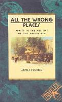 All the Wrong Places: Adrift in the Politics of the Pacific Rim - Traveler (Paperback)