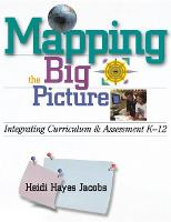 Mapping the Big Picture: Integrating Curriculum and Assessment K-12 (Paperback)