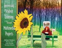 Increasing Student Learning Through Multimedia Projects (Paperback)