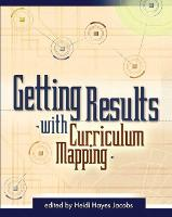 Getting Results with Curriculum Mapping (Paperback)