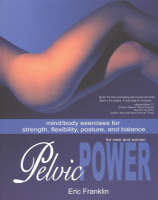 Eric franklin books and biography waterstones pelvic power for men and women mindbody exercises for strength flexibility fandeluxe Images
