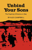 Unbind Your Sons: The Captivity of America in Central Asia (Paperback)
