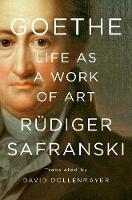 Goethe: Life as a Work of Art (Hardback)