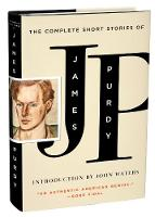 The Complete Short Stories of James Purdy (Hardback)