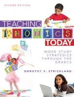 Teaching Phonics Today: Word Study Strategies Through the Grades (Paperback)