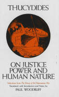 On Justice, Power, and Human Nature: Selections from The History of the Peloponnesian War (Paperback)