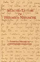Selected Letters of Friedrich Nietzsche (Paperback)