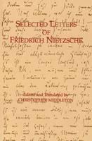 Selected Letters of Friedrich Nietzsche (Hardback)