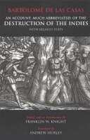 An Account, Much Abbreviated, of the Destruction of the Indies: And Related Texts (Hardback)