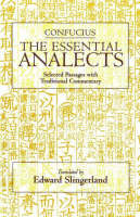 The Essential Analects: Selected Passages with Traditional Commentary (Paperback)