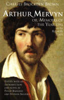Arthur Mervyn; or, Memoirs of the Year 1793: With Related Texts (Paperback)