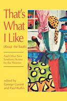 That's What I Like (About the South): And Other New Southern Stories for the Nineties (Paperback)