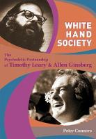White Hand Society: The Psychedelic Partnership of Timothy Leary & Allen Ginsberg (Paperback)