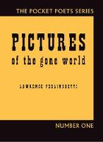 Pictures of the Gone World: 60th Anniversary Edition - City Lights Pocket Poets Series (Hardback)