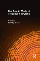 The Asiatic Mode of Production in China (Hardback)